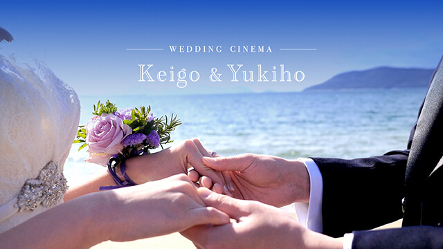KEIGO + YUKIHO / WEDDING CINEMA